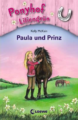 Ponyhof Liliengrün - Paula und Prinz