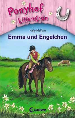 Ponyhof Liliengrün - Emma und Engelchen