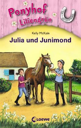 Ponyhof Liliengrün - Julia und Junimond
