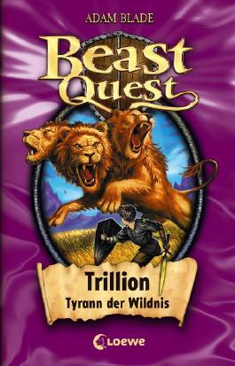 Beast Quest - Trillion, Tyrann der Wildnis
