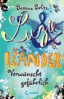 Luzie & Leander - Verwünscht gefährlich