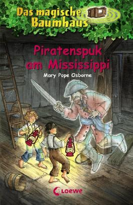 Das magische Baumhaus – Piratenspuk am Mississippi