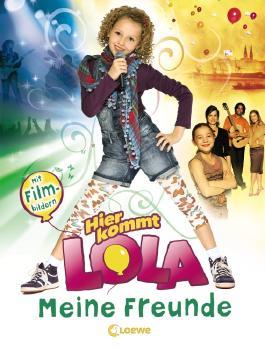 Hier kommt Lola - Meine Freunde