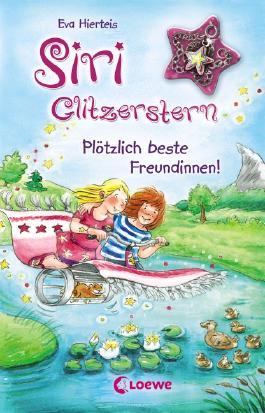 Siri Glitzerstern - Plötzlich beste Freundinnen!