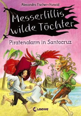 Messerlillis wilde Töchter - Piratenalarm in Santocruz