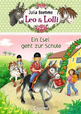 Leo und Lolli - Ein Esel geht zur Schule