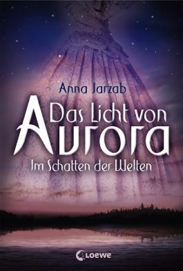 http://www.loewe-verlag.de/titel-1-1/das_licht_von_aurora_x1f_im_schatten_der_welten-7647/