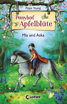 Ponyhof Apfelblüte – Mia und Aska