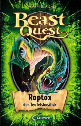 Beast Quest – Raptox, der Teufelsbasilisk