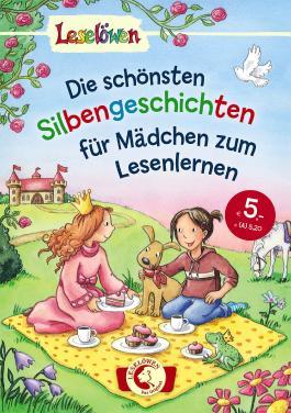 Leselöwen – Das Original: Die schönsten Silbengeschichten für Mädchen zum Lesenlernen