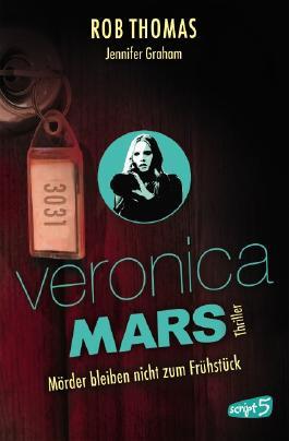 Veronica Mars – Mörder bleiben nicht zum Frühstück