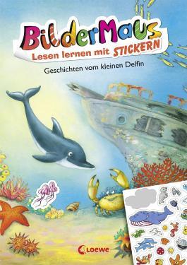 Bildermaus - Lesen lernen mit Stickern - Geschichten vom kleinen Delfin