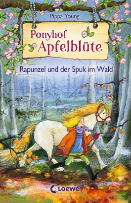 Ponyhof Apfelblüte / Ponyhof Apfelblüte - Rapunzel und der Spuk im Wald