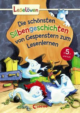 Leselöwen - Das Original - Die schönsten Silbengeschichten von Gespenstern zum Lesenlernen
