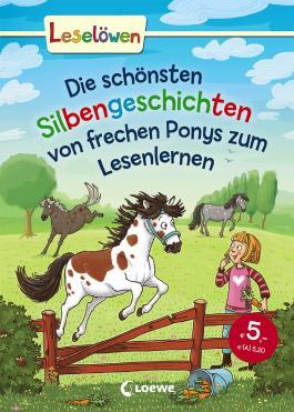 Leselöwen - Das Original - Die schönsten Silbengeschichten von frechen Ponys zum Lesenlernen
