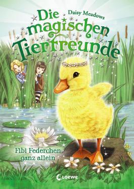 Die magischen Tierfreunde - Fibi Federchen ganz allein