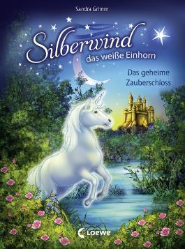 Silberwind, das weiße Einhorn - Das geheime Zauberschloss