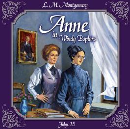 Anne - Folge 15. Anne in Windy Poplars. Das zweite Jahr in Summerside