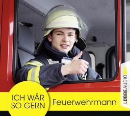Ich wär so gern Feuerwehrmann
