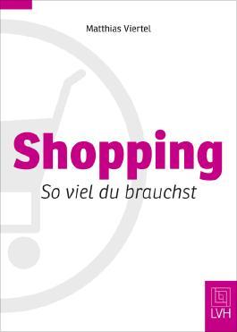 Shopping - So viel du brauchst