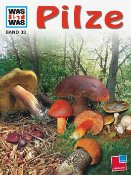 Was ist was, Band 033: Pilze