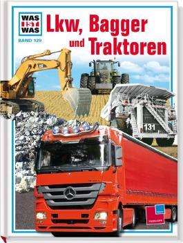 Was ist was, Band 129: Lkw, Bagger und Traktoren