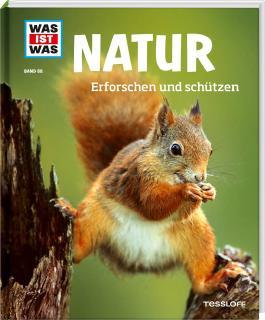 WAS IST WAS Band 68 Natur. Erforschen und schützen