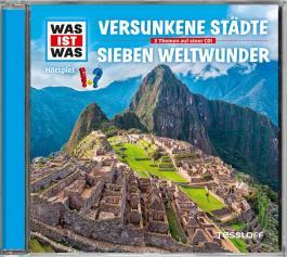 WAS IST WAS Hörspiel-CD: Versunkene Städte/ Die sieben Weltwunder