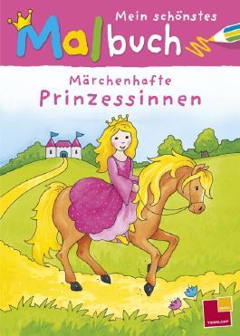 Mein schönstes Malbuch Märchenhafte Prinzessinnen