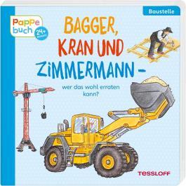 Bagger, Kran und Zimmermann