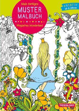 Mein farbiges Mustermalbuch. Magisches Wunderland