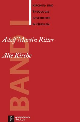 Kirchen- u. Theologiegeschichte in Quellen / Alte Kirche
