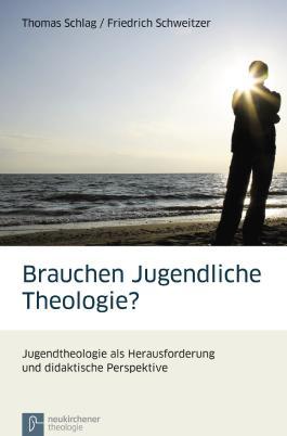 Brauchen Jugendliche Theologie?
