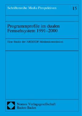 Programmprofile im dualen Fernsehsystem 1991-2000