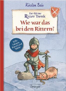 Der kleine Ritter Trenk - Wie war das bei den Rittern?