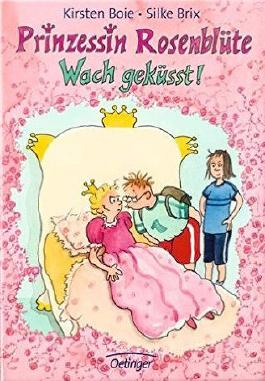 Prinzessin Rosenblüte - Wach geküsst!