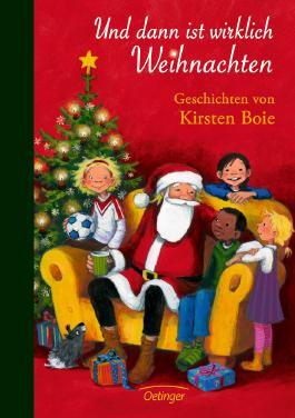 Und dann ist wirklich Weihnachten. Geschichten von Kirsten Boie