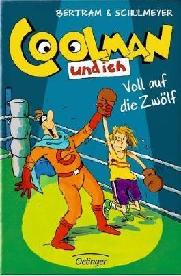 Coolman und ich - Voll auf die Zwölf
