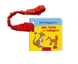 Mein Buggybuch Igel, Fuchs und Känguru