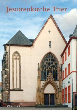 Jesuitenkirche Trier: Die Kirche des Bischöflichen Priesterseminars Trier