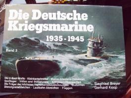 Die Deutsche Kriegsmarine 1935-1945, Band 3
