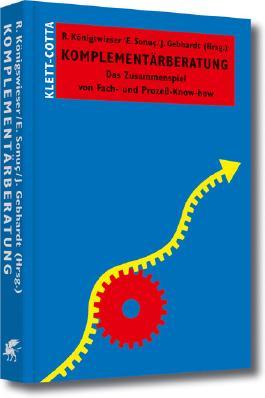 Komplementärberatung: Das Zusammenspiel von Fach- und Prozess-Know-how (Systemisches Management)