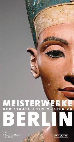 Meisterwerke der Staatlichen Museen zu Berlin