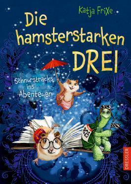 Die Hamsterstarken Drei Von Katja Frixe Bei Lovelybooks Kinderbuch