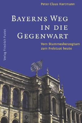 Bayerns Weg in die Gegenwart