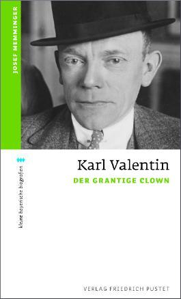 Karl Valentin: Der grantige Clown