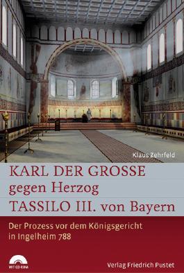 Karl der Große gegen Herzog Tassilo III. von Bayern