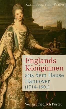 Englands Königinnen aus dem Hause Hannover (1714–1901)