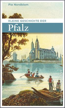 Kleine Geschichte der Pfalz