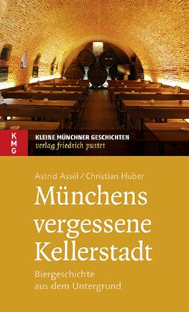 Münchens vergessene Kellerstadt